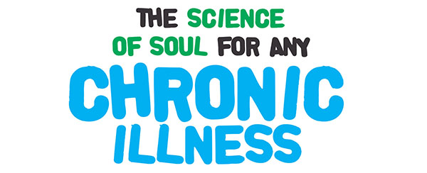 TThe science of soul for any  Chronic  illness