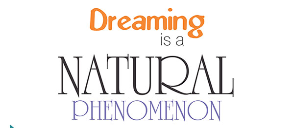 Dreaming is a natural phenomenon