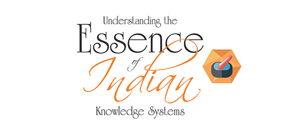 Understanding the Essence of Indian Knowledge Systems
