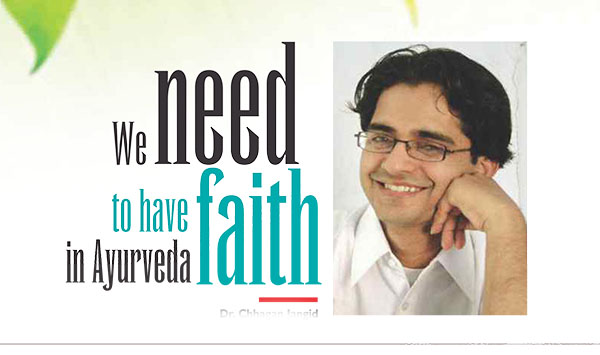 We need to have faith in Ayurveda