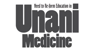 Need to Re-form Education in  Unani Medicine