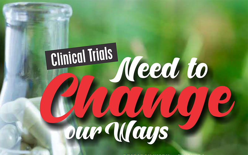 Clinical trials : Need to Change our ways