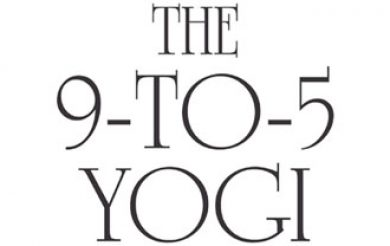 The 9-to-5 Yogi : A Tale of Transformation