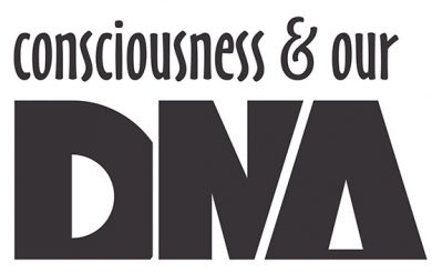 Consciousness & our DNA
