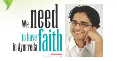 Ayurvedsutra Vol 05 issue 05 06 98 a 390x205 - We need to have faith in Ayurveda