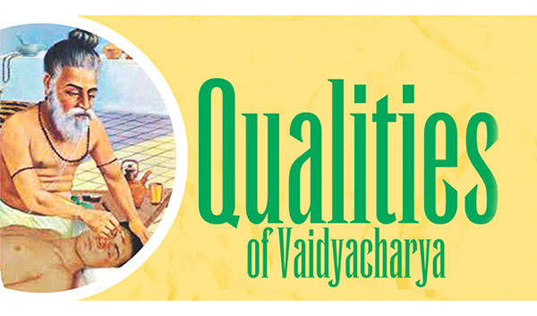 Ayurvedsutra Vol 05 issue 08 28 q - Qualities of Vaidacharyas