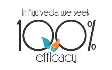 In Ayurveda we seek  100 per cent efficacy
