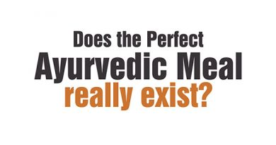 Ayurvedsutra Vol 06 issue 01 02 86 a 390x205 - Does the Perfect Ayurvedic Meal really exist?