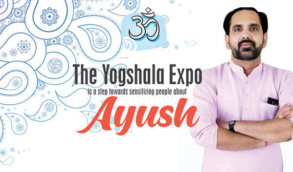 The Yogshala Expo is a step towards sensitizing people about AYUSH