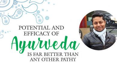 Potential and Efficacy of Ayurveda is far better than any other Pathy