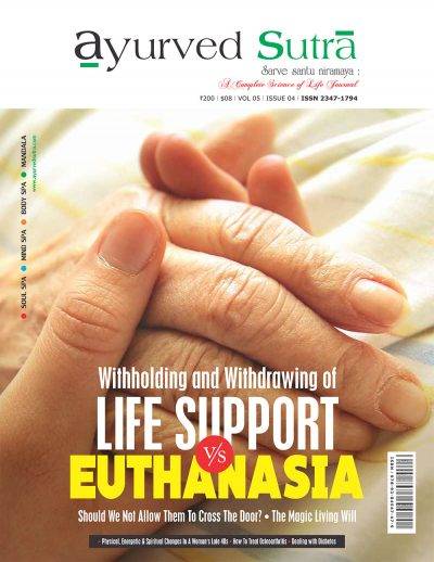 Ayurvedsutra Vol 05 issue 04 1 a 400x518 - Ayurved Sutra : Life Support V/s Euthanasia