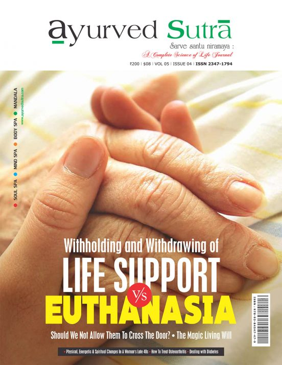 Ayurvedsutra Vol 05 issue 04 1 a 552x714 - Ayurved Sutra : Life Support V/s Euthanasia